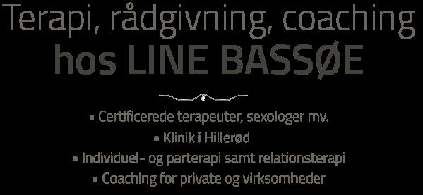 SEXOLOG / PARTERAPEUT LINE BASSØE - Klinik i Hillerød og i Hellerup - Individuel terapi og parterapi.